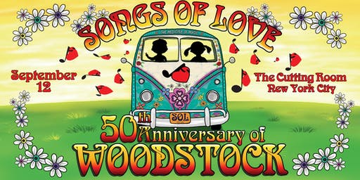 Songs of Love Presents Woodstock: 50 Years Later