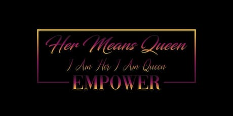 Her Means Queen 3RD  Annual Women's Appreciation Luncheon tickets