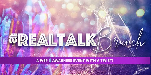 #Real Talk   A PrEP Awareness Event with a Twist