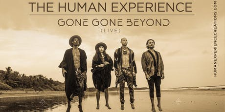 THE HUMAN EXPERIENCE & GONE GONE BEYOND (Live Band) tickets