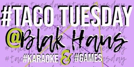 Blak Haus|Taco Tuesday & Karaoke tickets