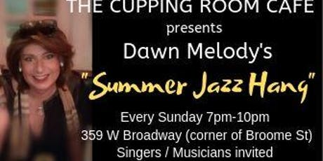 "Dawn Melody's ""Summer Jazz Hang"" with Open Mic tickets"