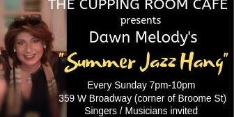 "Dawn Melody's ""Summer Jazz Hang"" with Open Mic"