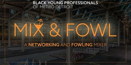 Mix & Fowl - Black Young Professionals Networking Mixer tickets