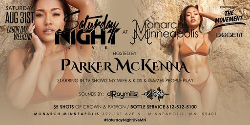 SATURDAY NIGHT LIVE AT MONARCH HOSTED BY PARKER MCKENNA