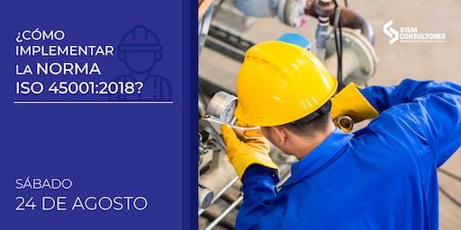 ¿Cómo implementar la Norma ISO 45001:2018?