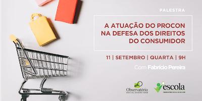 PALESTRA - atuação do Procon na defesa dos Direitos do Consumidor