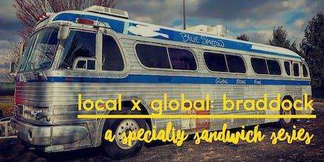 Local x Global: BRADDOCK Specialty Sandwich Series tickets