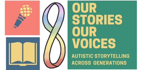 Our Stories, Our Voices: Autistic Intergenerational Storytelling tickets