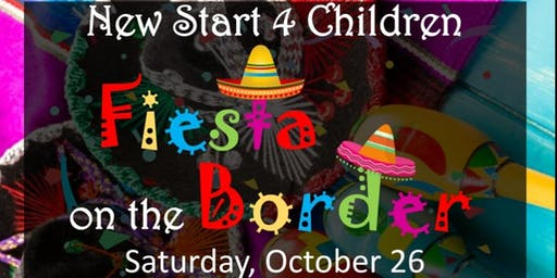 New Start 4 Children - Fiesta On The Border