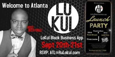 Welcome to ATLANTA: LoKul Black Business App Launch