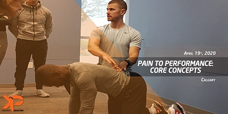 Pain to Performance: Core Concepts (Calgary) tickets