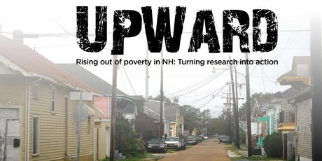 UPWARD-Rising out of poverty in NH: Turning research into action tickets