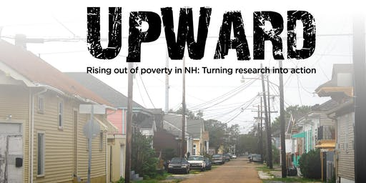 UPWARD-Rising out of poverty in NH: Turning research into action