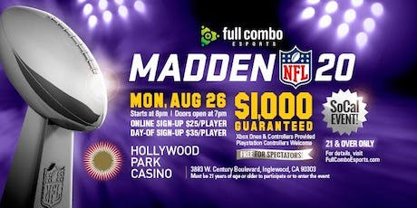 Madden '20 Tournament [Aug 26th, Hollywood Park Casino] tickets