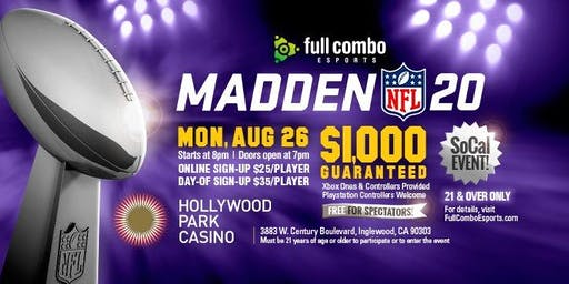 Madden '20 Tournament [Aug 26th, Hollywood Park Casino]