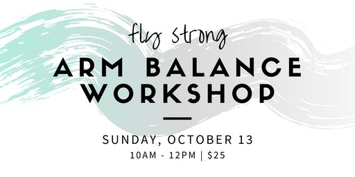Fly Strong:  Arm Balance Workshop