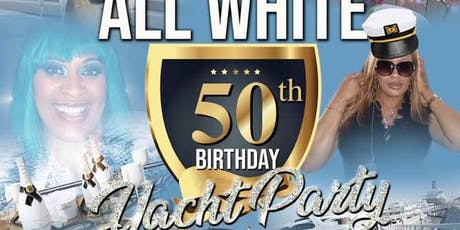 Ms. Sha-Sha's All White 50th Birthday Yacht Party tickets