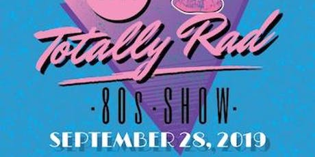 That Totally Rad Eighties Show tickets