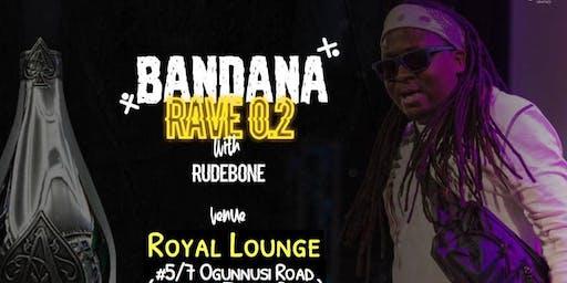 Bandana Rave Lagos with Rudebone