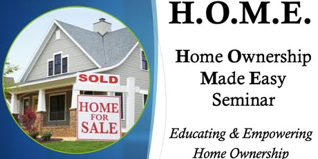 H.O.M.E. First Time Home Buyer Seminar tickets