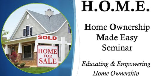 H.O.M.E. First Time Home Buyer Seminar