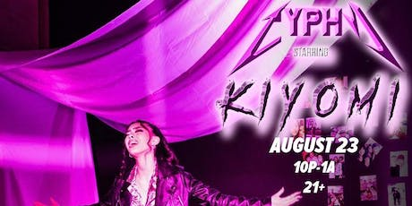 THE CYPHY starring KIYOMI + SPECIAL GUESTS tickets
