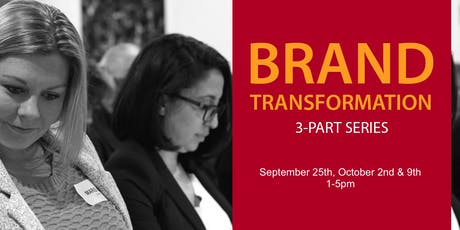 Brand Transformation 3-part series (Fall 2019 - SINGLE) tickets