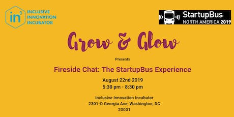 In3's Grow & Glow Presents : Fireside Chat - The Startup Bus Experience tickets