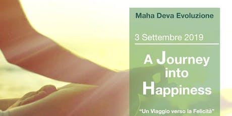 """""""A Journey into Happiness,Un viaggio verso la felicità"""" biglietti"""