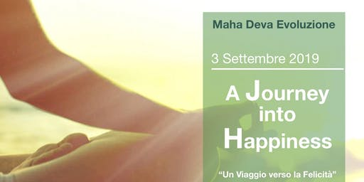 """A Journey into Happiness, Un viaggio verso la felicità"""