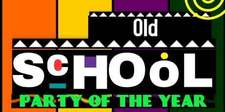 Old School Party of the Year tickets