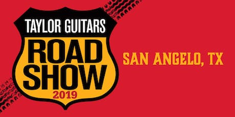 Taylor Guitars Road Show - San Angelo, TX tickets