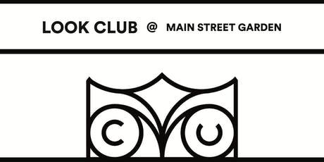Look Club at Main Street Gardens tickets