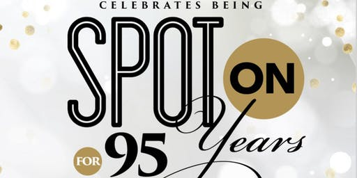 "Celebrating 95 years of being ""Spot On""!"