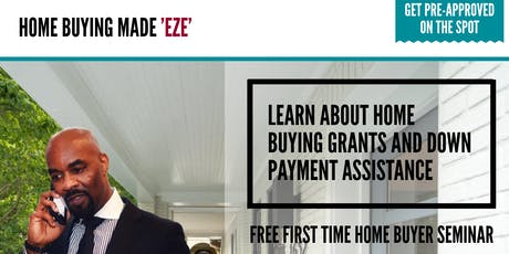 LEARN ABOUT HOME BUYNG GRANTS AND DOWN PAYMENT ASSISTANCE tickets