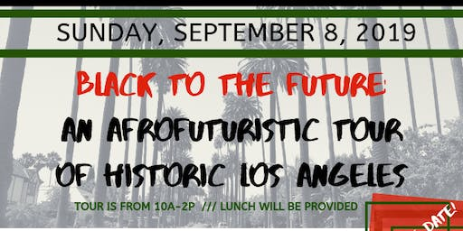 Black to the Future: An Afro-Futuristic Tour of Historic Black Los Angeles