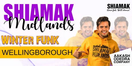 Shiamak Midlands: Wellingborough tickets