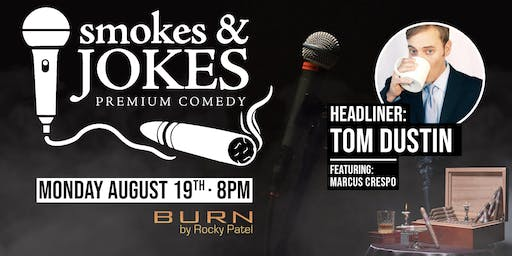 Smokes & Jokes with Tom Dustin