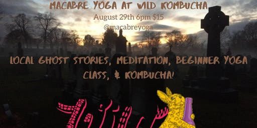Macabre Yoga at Wild Kombucha