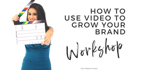 How to use VIDEO to make an impact and grow your brand - Workshop  tickets