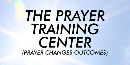 Prayer Training Center - Session 3 - (September 7, 14, 21 and 28, 2019)