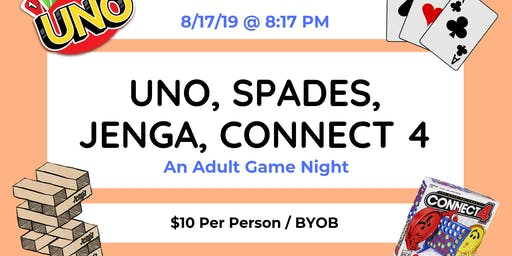 UNO, Spades, Jenga, Connect 4 (An Adult Game Night)