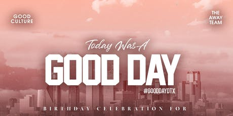 Today Was A Good Day - #GoodDayDTX tickets