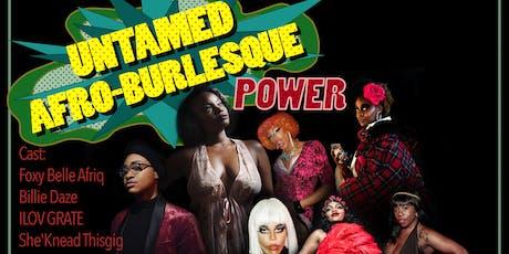 UNTAMED AFRO-BURLESQUE : POWER! tickets