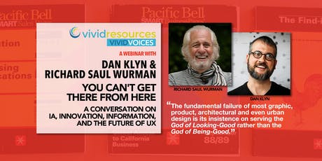 Webinar with Dan Klyn & Richard Saul Wurman - You Can't Get There From Here tickets