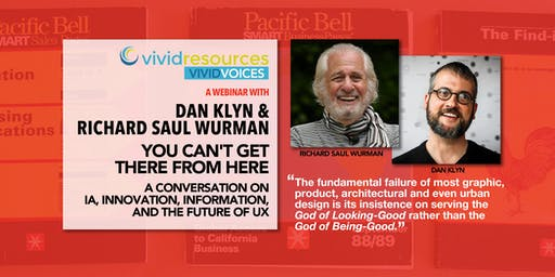 Webinar with Dan Klyn & Richard Saul Wurman - You Can't Get There From Here