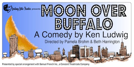 Moon Over Buffalo by Ken Ludwig at Lindsay Little Theatre