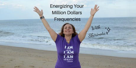 Energizing Your Million Dollar Frequencies tickets