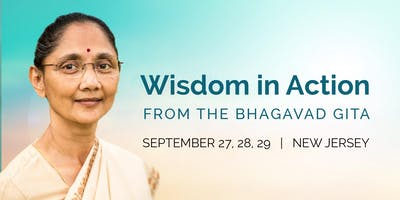 Wisdom In Action  Bhagavad Gita Lecture Series in NJ September 27 - 29